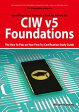 CIW v5 Foundations: 11D0-510 Exam Certification Exam Preparation Course in a Book for Passing the CIW v5 Foundations Exam - The How To Pass on Your First Try Certification Study Guide: 11D0-510 Exam Certification Exam Preparation Course 【電子書籍】