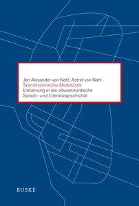 Skandinavistische Medi?vistikEinf?hrung in die altwestnordische Sprach- und Literaturgeschichte【電子書籍】[ Jan Alexander van Nahl ]