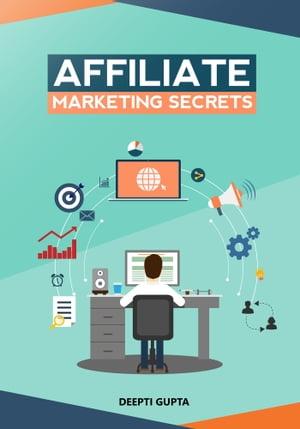 洋書, BUSINESS & SELF-CULTURE Affiliate Marketing Secrets Deepti Gupta