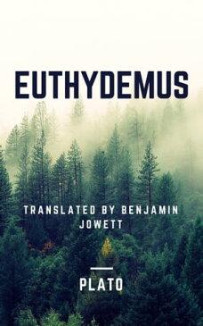 Euthydemus (Annotated)【電子書籍】[ Plato ]