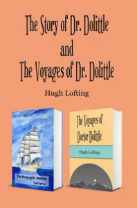 The Story AND The Voyages of Dr. Dolittle (Illustrated)【電子書籍】[ Hugh Lofting ]