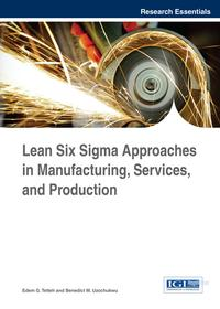 Lean Six Sigma Approaches in Manufacturing, Services, and Production【電子書籍】