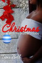 Christmas With His Brother's Baby【電子書籍】[ Teona Bell ]