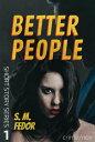 楽天Kobo電子書籍ストアで買える「Better PeopleShort Story Series, #1【電子書籍】[ S.M. Fedor ]」の画像です。価格は109円になります。
