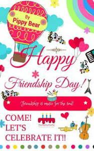 Happy Friendship Day! Friendship is Music for the Soul! Come! Let's Celebrate it!【電子書籍】[ Pippy Bear ]