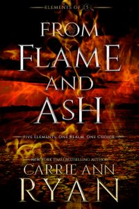 From Flame and Ash【電子書籍】[ Carrie Ann Ryan ]