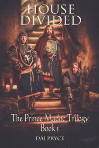 House DividedThe Madoc Trilogy, #1【電子書籍】[ Dai Pryce ]