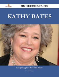 Kathy Bates 212 Success Facts - Everything you need to know about Kathy Bates【電子書籍】[ Connie Vargas ]