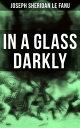 In A Glass Darkl...