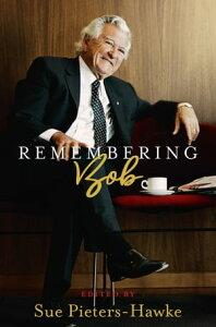 Remembering Bob【電子書籍】[ Sue Pieters-Hawke ]