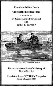 How John Wilkes Booth Crossed the Potomac River【電子書籍】[ James L. Barbour ]