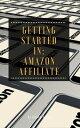 楽天Kobo電子書籍ストアで買える「Getting Started in: Amazon Affiliate【電子書籍】[ Jenice Adams ]」の画像です。価格は220円になります。