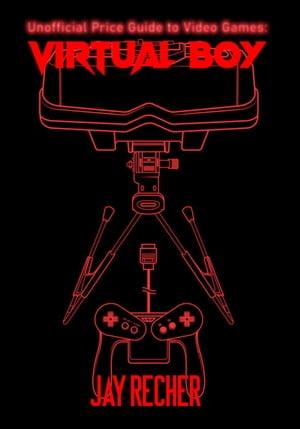 洋書, FAMILY LIFE & COMICS Unofficial Price Guide to Video Games: Virtual Boy Jay Recher