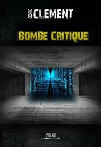Bombe critique【電子書籍】[ C?dric CLEMENT ]