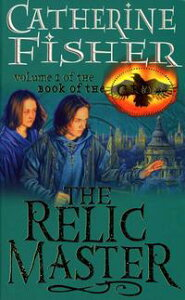 The Relic Master: Book Of The Crow 1【電子書籍】[ Catherine Fisher ]