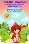 Little Red Riding HoodWith Synchronized Narration and Highlighted Text【電子書籍】[ Carlos Arroyave ]