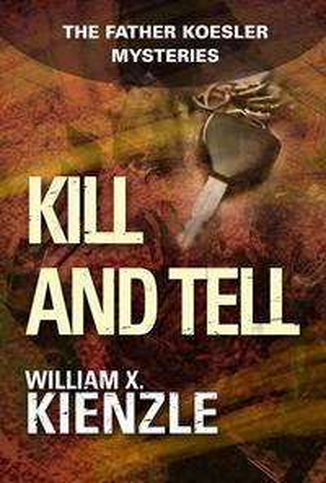 洋書, FICTION & LITERTURE Kill and Tell: The Father Koesler Mysteries: Book 6 The Father Koesler Mysteries: Book 6 William Kienzle