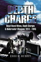 Depth Charge Royal Naval Mines, Depth Charges & Underwater Weapons, 1914?1945【電子書籍】[ Chris Henry ]