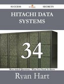 Hitachi Data Systems 34 Success Secrets - 34 Most Asked Questions On Hitachi Data Systems - What You Need To Know【電子書籍】[ Ryan Hart ]