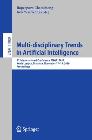 洋書, COMPUTERS & SCIENCE Multi-disciplinary Trends in Artificial Intelligence13th International Conference, MIWAI 2019, Kuala Lumpur, Malaysia, November 17?19, 2019, Proceedings