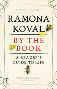 By The Book: A reader's guide to life【電子書籍】[ Ramona Koval ]