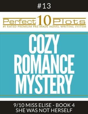 Perfect 10 Cozy Romance Mystery Plots #13-9