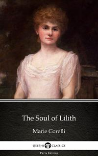 The Soul of Lilith by Marie Corelli - Delphi Classics (Illustrated)【電子書籍】[ Marie Corelli ]