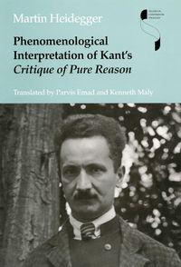 Phenomenological Interpretation of Kant's Critique of Pure Reason【電子書籍】[ Martin Heidegger ]