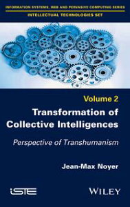 Transformation of Collective IntelligencesPerspective of Transhumanism【電子書籍】[ Jean-Max Noyer ]
