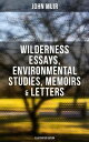 楽天Kobo電子書籍ストアで買える「John Muir: Wilderness Essays, Environmental Studies, Memoirs & Letters (Illustrated Edition Picturesque California, The Treasures of the Yosemite, Our National Parks…【電子書籍】[ John Muir ]」の画像です。価格は100円になります。