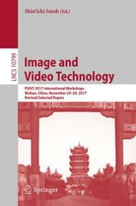 Image and Video TechnologyPSIVT 2017 International Workshops, Wuhan, China, November 20-24, 2017, Revised Selected Papers【電子書籍】