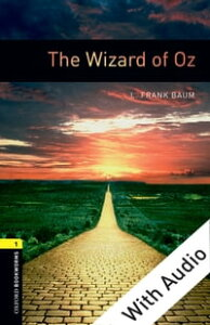 The Wizard of Oz - With Audio Level 1 Oxford Bookworms Library【電子書籍】[ L. Frank Baum ]