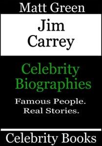 Jim Carrey: Celebrity Biographies【電子書籍】[ Matt Green ]