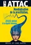 Mondialisation de la prostitution : une atteinte ? la dignit? humaine【電子書籍】[ ATTAC ]