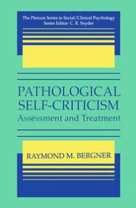 Pathological Self-CriticismAssessment and Treatment【電子書籍】[ Raymond M. Bergner ]