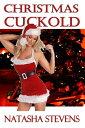 Christmas Cuckold【電子書籍】[ Natasha Stevens ]