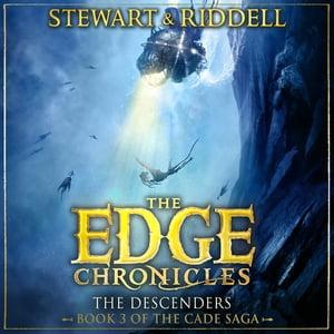 The Edge Chronicles 13: The DescendersThird Book of Cade【電子書籍】[ Chris Riddell ]