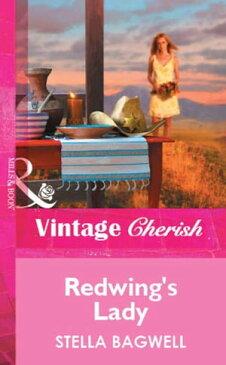 Redwing's Lady (Mills & Boon Vintage Cherish)【電子書籍】[ Stella Bagwell ]