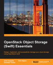 OpenStack Object Storage (Swift) Essentials【電子書籍】[ Amar Kapadia ]