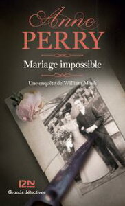 Mariage impossibleWilliam Monk【電子書籍】[ Anne PERRY ]