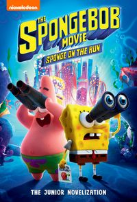 The SpongeBob Movie: Sponge on the Run: The Junior Novelization【電子書籍】[ Nickelodeon Publishing ]