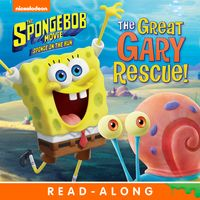 The Great Gary Rescue! (The SpongeBob Movie: Sponge on the Run)【電子書籍】[ Nickelodeon Publishing ]