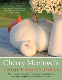 Cherry Menlove's Unique Party IdeasHow to Create the Perfect Halloween, Thanksgiving and Bonfire Night for Your Family and Friends【電子書籍】[ Cherry Menlove ]