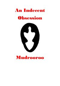 An Indecent Obsession【電子書籍】[ Mudrooroo ]