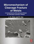 Micromechanism of Cleavage Fracture of MetalsA Comprehensive Microphysical Model for Cleavage Cracking in Metals【電子書籍】[ Rui Cao ]