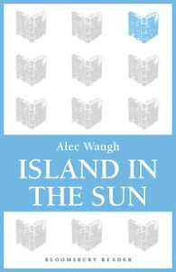 Island in the Sun【電子書籍】[ Alec Waugh ]