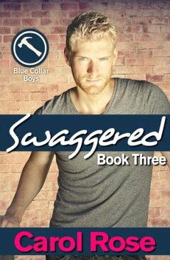 SwaggeredBlue Collar Boys, #3【電子書籍】[ Carol Rose ]