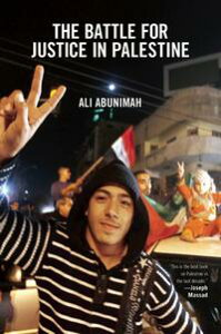 The Battle for Justice in Palestine【電子書籍】[ Ali Abunimah ]
