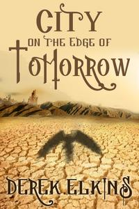 City on the Edge of Tomorrow【電子書籍】[ Derek Elkins ]