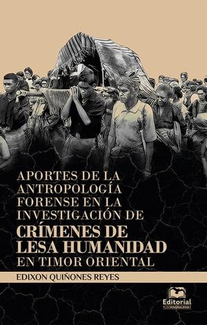 洋書, SOCIAL SCIENCE Aportes de la antropolog?a forense en la investigaci?n decr?menes de lesa humanidad en Timor Oriental Edixon Qui?ones Reyes